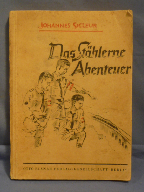 Original WWII German HJ Book, THE STEEL ADVENTURE